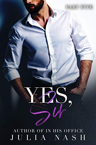 Yes, Sir (Part Five)