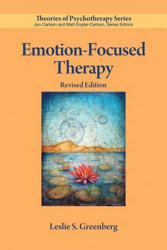 Emotion-Focused Therapy, Revised Edition (Theories of Psychotherapy)