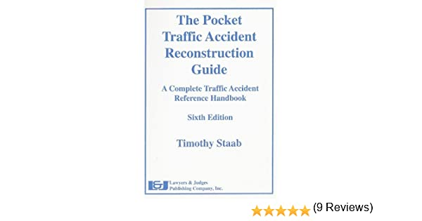 The Pocket Traffic Accident Reconstruction Guide, Sixth Edition ...