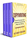 Copywriting: Secret Formulas that Captivate Customers & Make You Money (Complete Series) (Business Writing that Sells, Branding, Marketing, Advertising Book 1)
