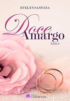 Doce Amargo: Livro 1 (Duologia Doce Amargo) por [Santana, Evelyn]