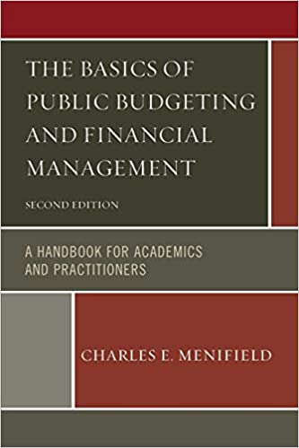 The Basics of Public Budgeting and Financial Management: A Handbook