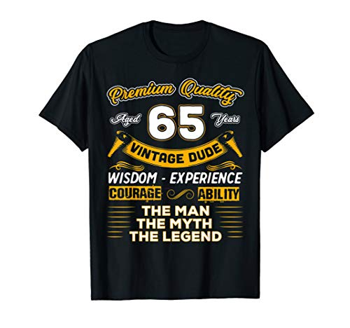 Vintage Dude The Man Myth Legend 65 Yrs 65th Birthday Shirt (Birthday Present For 65 Year Old Woman)