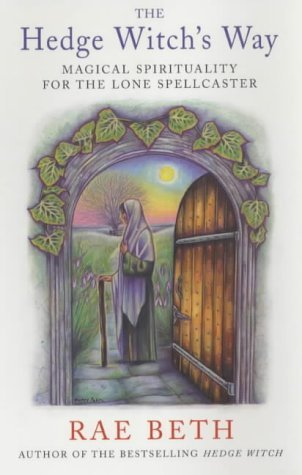 The Hedge Witch's Way: Magical Spirituality for the Lone Spellcaster Paperback – January 31, 2003