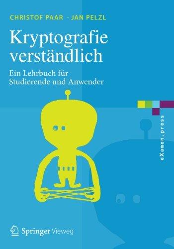 Kryptografie verständlich: Ein Lehrbuch für Studierende und Anwender (eXamen.press) (German Edition)