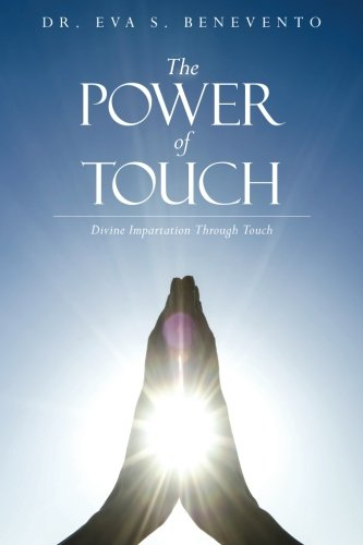 Download The Power of Touch: Divine Impartation Through Touch pdf epub