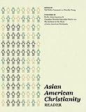 Asian American Christianity : A Reader, Viji Nakka-Camauf, Timothy Tseng, 0981987818