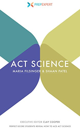 Prep Expert ACT Science: Perfect-Score Students Reveal How to Ace ACT Science
