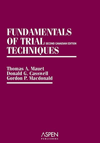 Fundamentals of Trial Techniques: Canadian, 2nd Edition (Coursebook Series)