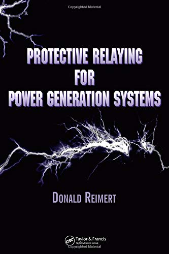 Protective Relaying for Power Generation Systems (Power Engineering (Willis))