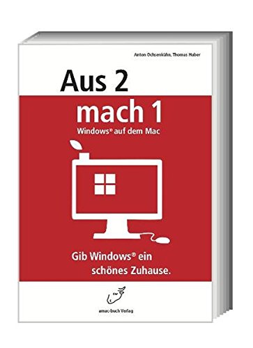 Aus 2 mach 1 - Windows auf dem Mac; Gib Windows ein schönes Zuhause