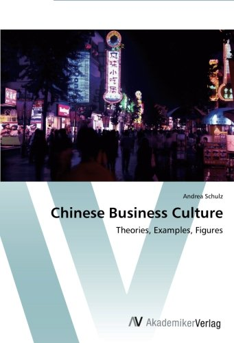 Chinese Business Culture: Theories, Examples, Figures