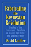 Fabricating the Keynesian Revolution: Studies of the Inter-war Literature on Money, the Cycle, and Unemployment (Historical Perspectives on Modern Economics)