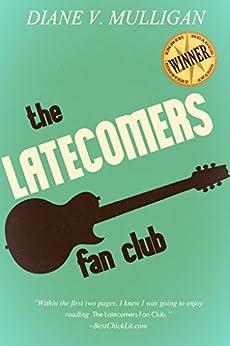 The Latecomers Fan Club by [Mulligan, Diane V.]