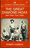 The Great Diamond Hoax and Other True Tales, Robert Conrow, 0933472757