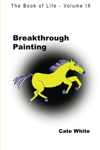 Breakthrough Painting (The Book of Life) (Volume 9) ebook