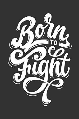 Born To Fight: Mixed Martial Arts MMA Fighting 2019 Daily Weekly & Monthly Planner ( Organizer / Calendar / Diary ) (Best Boxing Fights 2019)