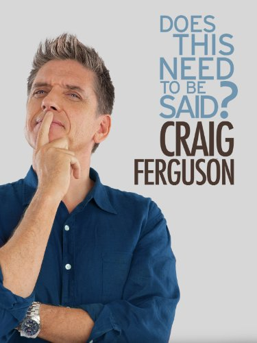 Craig Ferguson: Does This Need to Be Said? (The Late Night Show With Craig Ferguson)