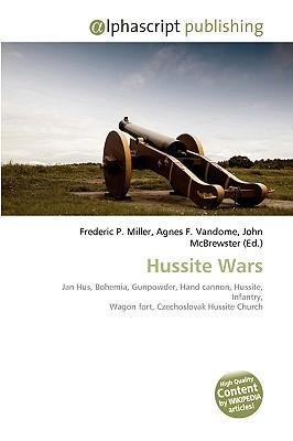 Hussite Wars ] By Miller, Frederic P ( Author ) [ 2010