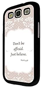 502 - Shabby Chic Floral Roses Christian Quote Don't Be afraid Just Believe Design For Samsung Galaxy S3 i9300 Fashion Trend CASE Back COVER Plastic&Thin Metal