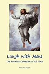 Laugh with Jesus: The Funniest Comedian of All Time by Rex McGregor (2012-03-22) Mass Market Paperback