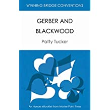 Gerber and Blackwood: Winning Bridge Convention Series eBooklet (Winning Bridge Convention Series, Conventions Useful with Strong Hands Book 6)