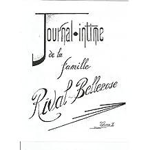 Journal-intime de la famille Rival-Bellerose, volume I: Etude généalogique de la famille Rival-Bellerose par Père Justin M. Bellerose, o.f.m. (French Edition)