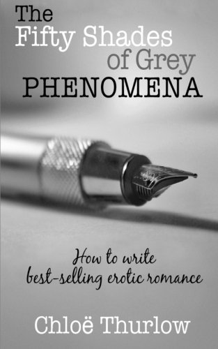 The-Fifty-Shades-of-Grey-Phenomena-How-to-write-best-selling-erotic-romance
