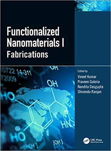 Functionalized Nanomaterials I Fabrications Kumar Vineet Guleria Praveen Dasgupta Nandita Ranjan Shivendu 9780815370413 Amazon Com Books