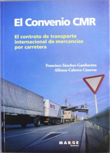 Descargar Libro El Convenio Cmr: El Contrato Del Transporte Internacional De Mercancías Por Carretera Alfonso Cabrera Cánovas