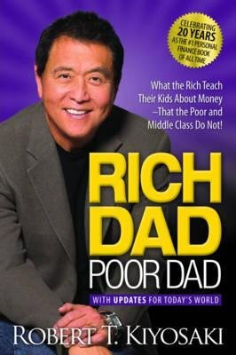 Rich Dad Poor Dad : What the Rich Teach Their Kids About Money That the Poor and Middle Class Do Not!(Paperback) - 2017 Edition