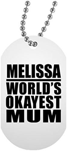 Melissa Worlds Okayest Mum - Military Dog Tag Militär Hundemarke Weiß Silberkette ID-Anhänger - Geschenk zum Geburtstag Jahrestag Muttertag Vatertag