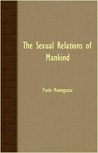 The Sexual Relations Of Mankind by Paolo Mantegazza (2007-03-15)