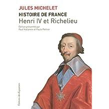 Histoire de France - Tome 11: Henri IV et Richelieu