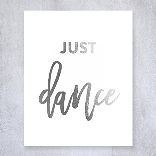 Just Dance Silver Foil Art Print Inspirational Motivational Quote Dancer Metallic Small Poster Decor 5 inches x 7 inches - Hours Southern Trend