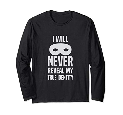 I Will Never Reveal My True Identity Halloween Spy Costume  Long Sleeve T-Shirt ()
