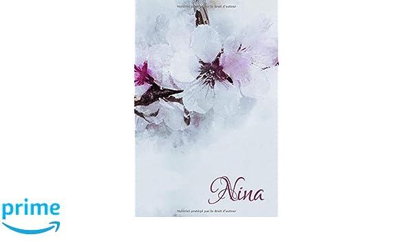 Nina: Un livre pour Nina. Journal intime en motifs de fleurs ...