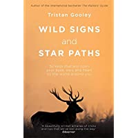 Wild Signs and Star Paths: 52 keys that will open your eyes, ears and mind to the world around you