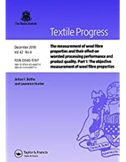 The Measurement of Wool Fibre Properties and their Effect on Worsted Processing Performance and Product Quality: Part 1: The Objective Measurement of Wool Fibre Properties