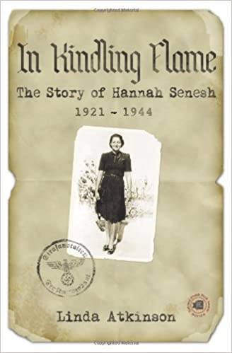 1921-1944 The Story of Hannah Senesh In Kindling Flame