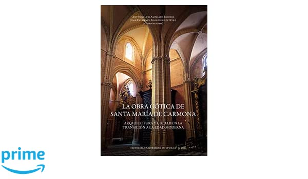 Obra gótica de Santa María de Carmona.La Historia y Geografía: Amazon.es: Aa.Vv.: Libros