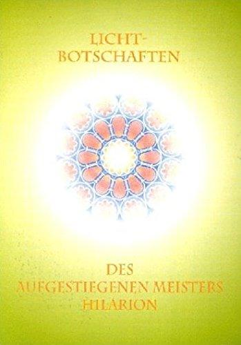 Read Online Licht-Botschaften des Aufgestiegenen Meisters Hilarion pdf epub
