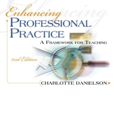 [ENHANCING PROFESSIONAL PRACTICE: A FRAMEWORK FOR TEACHING] BY Danielson, Charlotte (Author) Association for Supervision & Curriculum Development (publisher) Paperback