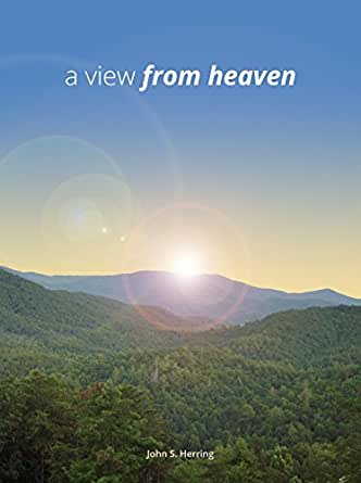 A View From Heaven - Kindle edition by John Herring. Religion ...