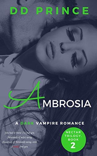Ambrosia: (Nectar Trilogy, Dark Vampire Romance, Book 2) ()