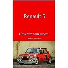 Renault 5: L'histoire d'un succès (French Edition)