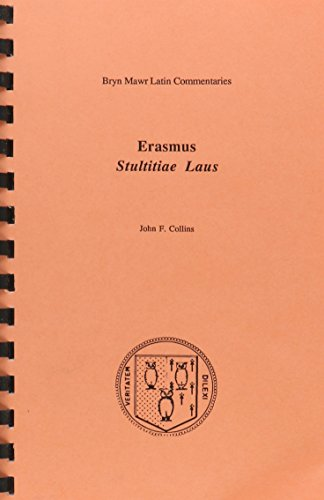 Stultitiae Laus (Bryn Mawr Commentaries, Latin)