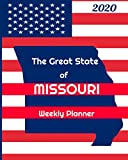The Great State of Missouri Weekly Planner: 2020 Diary, Calendar, and Notebook