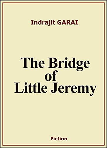 The Bridge of Little Jeremy by [GARAI, Indrajit]