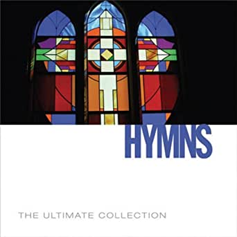 Hymns: The Ultimate Collection by Various artists on Amazon Music